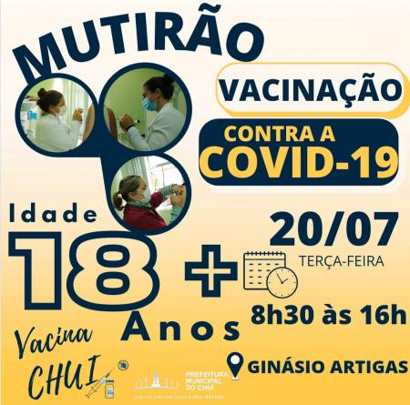 PREFEITURA DO CHUÍ REALIZA MUTIRÃO DE VACINAÇÃO COVID-19 PARA 18 ANOS OU MAIS